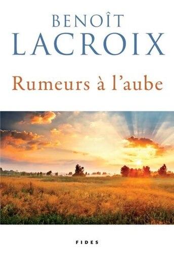 Rumeurs à l'aube by Benoît Lacroix