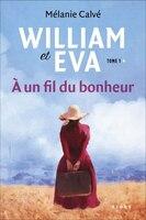 William et Eva - a un fil du bonheur t01