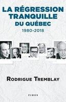 LA RÉGRESSION TRANQUILLE DU QUÉBEC : 1980-2018