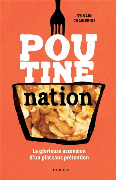 Poutine nation by Charlebois