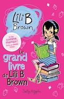 GRAND LIVRE DE LILI B BROWN -LE