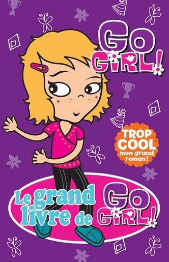 Le grand livre de Go Girl tome 2 by Vicki Steggall