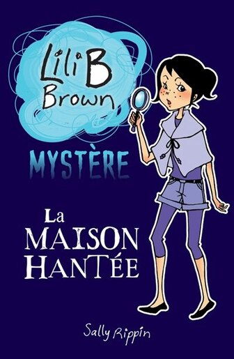 Lili B Brown Mysteres Tome 1 La Maison Hant 233 E Book By