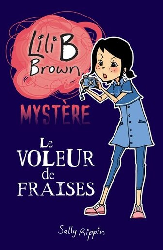 Lili B Brown Mystère tome 4 by Sally Rippin