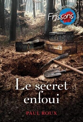 FRISSONS Le secret enfoui by Paul Roux