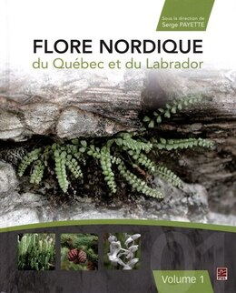 Book Flore nordique du Québec et du Labrador t  1 by Serge Payette
