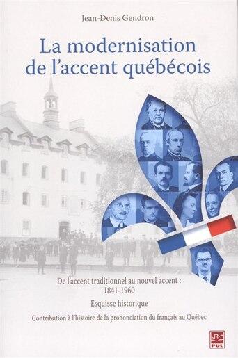 La modernisation de l'accent québécois by Jean-Denis Gendron