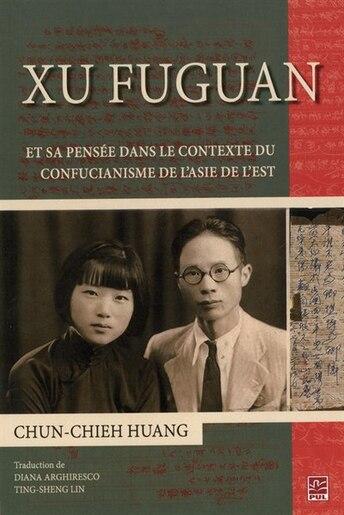 Xu Fuguan et sa pensée dans le contexte du confucianisme... by Chun-chieh Huang