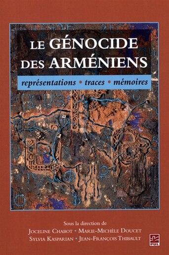 Le Génocide Des Arméniens, Représentations, Traces, Mémoires by Joceline Chabot