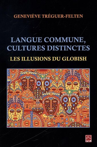 Langue commune, cultures distinctes : Les illusions du Globish by Geneviève Tréguer-Felten