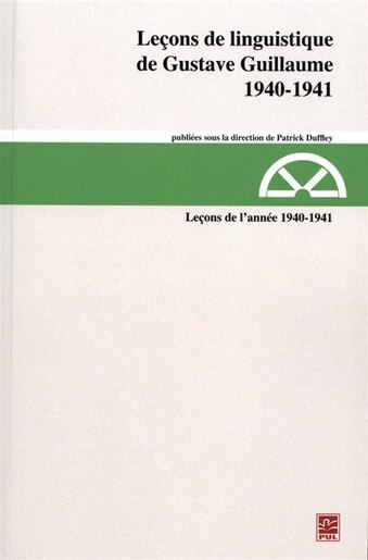 Leçons de linguistique de Gustave Guillaume, 1940-1941 by Gustave Guillaume