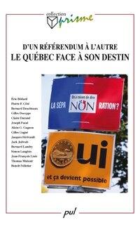 D'un référendum à l'autre : Le Québec face à son destin