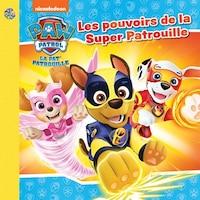 La Pat' Patrouille Les pouvoirs de la Super Patrouille  Les petits classiques