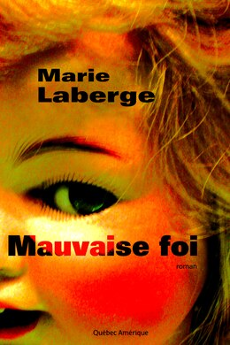 Book Mauvaise foi by Marie Laberge
