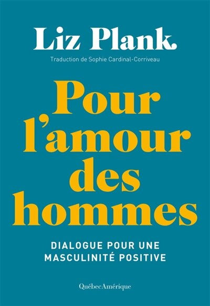 Pour l'amour des hommes by Liz Plank
