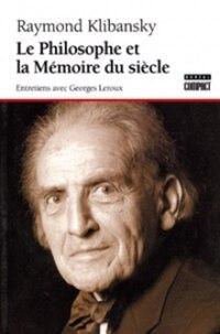 Philosophe et la mémoire du siècle