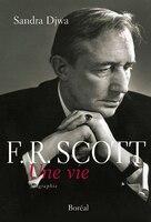 F.R. Scott: une vie