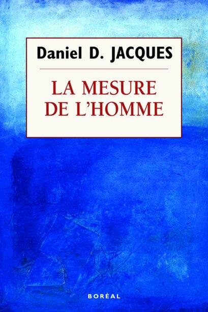 La mesure de l'homme by Daniel D. Jacques