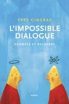 L'impossible dialogue : sciences et religion