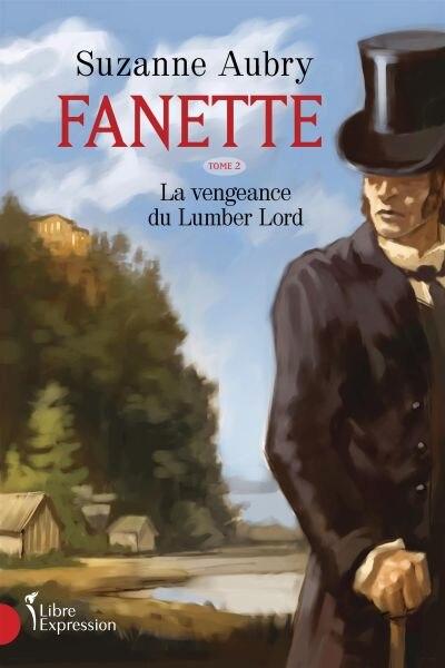 FANETTE T2 -LA VENGEANCE DU LUMBER LORD by Suzanne Aubry