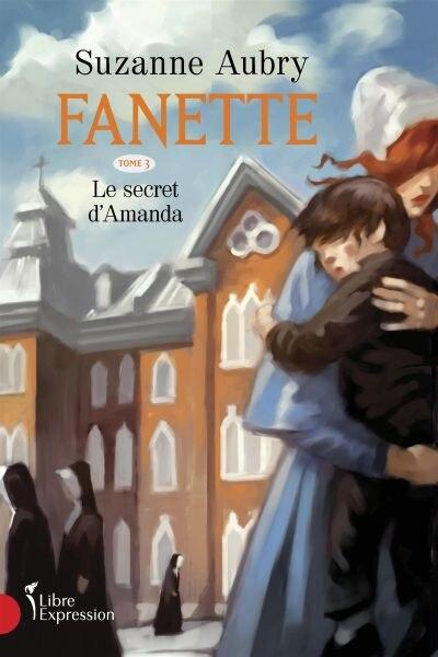 FANETTE T3 -LE SECRET D'AMANDA by Suzanne Aubry