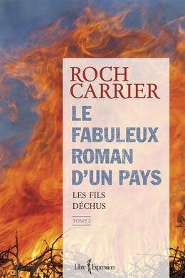 Book Le fabuleux roman d'un pays tome 2 by Roch Carrier