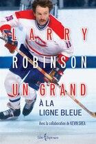Larry Robinson Un grand à la ligne bleue