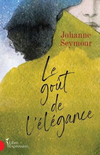 LE GOÛT DE L'ÉLÉGANCE de Johanne Seymour