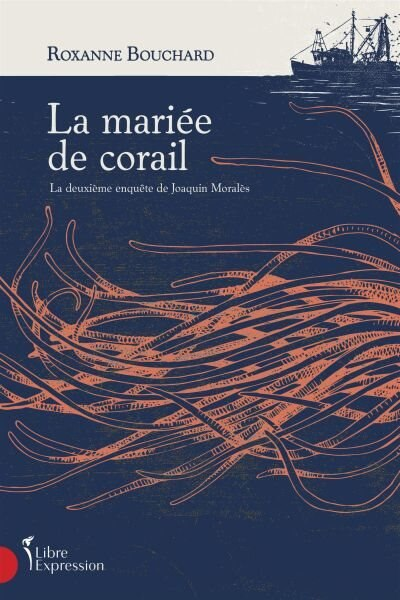 LA MARIÉE DE CORAIL de Roxanne Bouchard