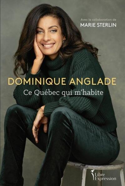 Ce Québec qui m'habite de Dominique Anglade