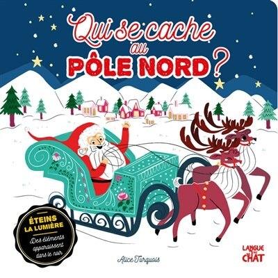 Qui se cache au pôle Nord ? de Alice Turquois