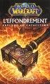 World of Warcraft l'effondrement prélude au cataclysme by Christie Golden