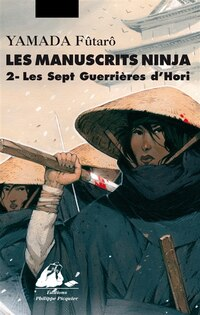 Manuscrits Ninja (Les), t. 02