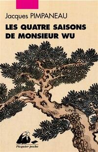 Quatre saisons de monsieur Wu (Les)