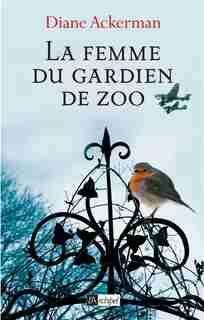 La femme du gardien de zoo de Diane Ackerman