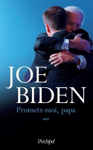 PROMETS-MOI, PAPA by Joe Biden