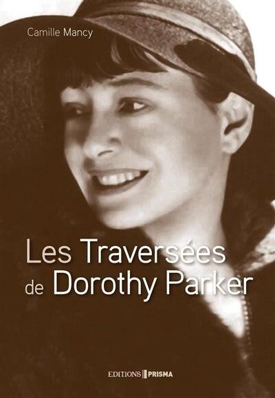 La traversée de Dorothy Parker de Camille Jeunet-Mancy
