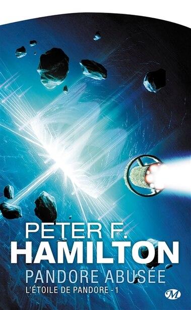 étoile De Pandore L' 1: Pandore Abusée by Peter F. Hamilton