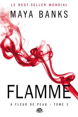 Book A fleur de peau 03  Flamme by Maya Banks