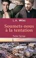 Tucker Springs Soumets-nous à la tentation by L A Witt