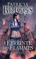 Mercy Thompson tome 9 L'Étreinte des flammes by Patricia Briggs