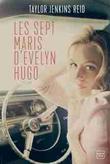 LES SEPT MARIS D'EVELYN HUGO by Taylor Jenkins Reid