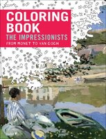 Impressionists: From Monet To Van Gogh: Coloring Book