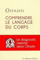 Comprendre le langage du corps: Le diagnostic oriental selon Ohashi