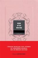 BURN AFTER WRITING - VERSION FRANÇAISE