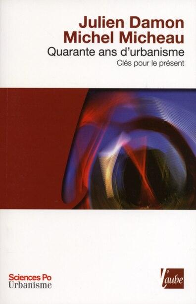 Quarante ans d'urbanisme by Julien Damon