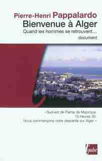 Bienvenue à Alger by Pierre-Henri Pappalardo