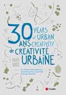 30 ans de créativité urbaine [français-anglais] by COLLECTIF