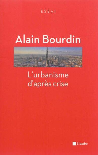 Urbanisme d'après crise (L') by Alain Bourdin