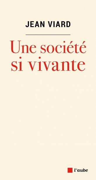 Une société si vivante by Jean Viard